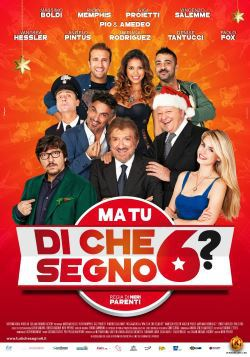 locandina del film MA TU DI CHE SEGNO 6?
