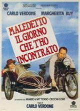 locandina del film MALEDETTO IL GIORNO CHE T'HO INCONTRATO