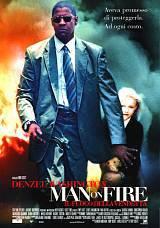 locandina del film MAN ON FIRE - IL FUOCO DELLA VENDETTA