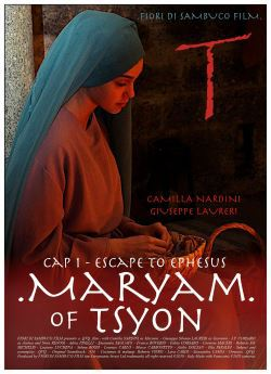 locandina del film MARYAM OF TSYON - CAP 1 ESCAPE TO EPHESUS