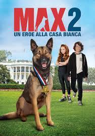 locandina del film MAX 2 - UN EROE ALLA CASA BIANCA