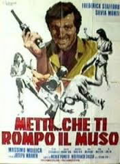 locandina del film METTI... CHE TI ROMPO IL MUSO