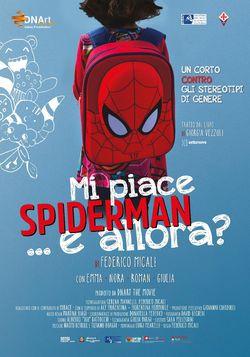 locandina del film MI PIACE SPIDERMAN E ALLORA?