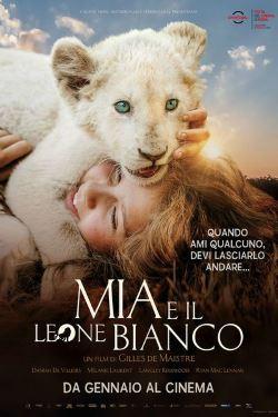 locandina del film MIA E IL LEONE BIANCO