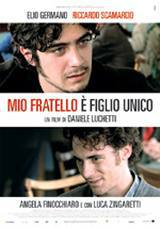 locandina del film MIO FRATELLO E' FIGLIO UNICO