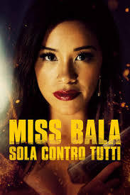 locandina del film MISS BALA - SOLA CONTRO TUTTI