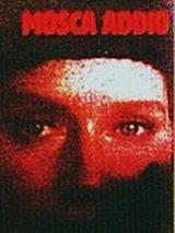 locandina del film MOSCA ADDIO