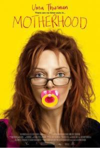 locandina del film MOTHERHOOD - IL BELLO DI ESSERE MAMMA