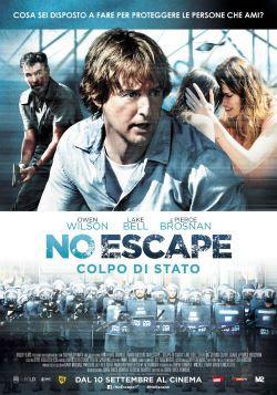 locandina del film NO ESCAPE: COLPO DI STATO
