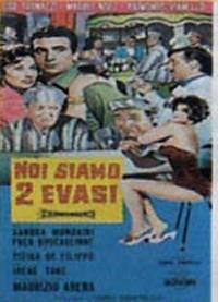 locandina del film NOI SIAMO DUE EVASI