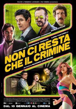 locandina del film NON CI RESTA CHE IL CRIMINE