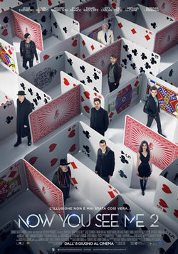 locandina del film NOW YOU SEE ME 2: I MAGHI DEL CRIMINE