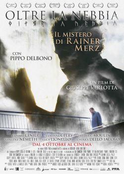 locandina del film OLTRE LA NEBBIA - IL MISTERO DI RAINER MERZ