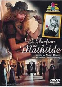 locandina del film LE PARFUM DE MATHILDE