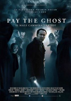 locandina del film PAY THE GHOST - IL MALE CAMMINA TRA NOI