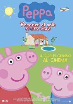 locandina del film PEPPA PIG, VACANZE AL SOLE E ALTRE STORIE