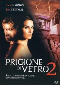 locandina del film PRIGIONE DI VETRO 2