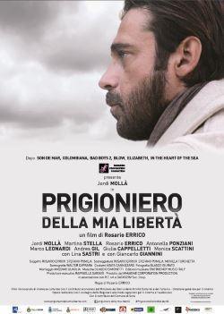 locandina del film PRIGIONIERO DELLA MIA LIBERTA'