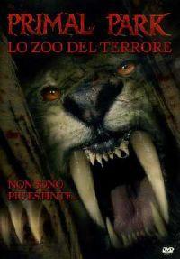 Primal Park – Lo Zoo Del Terrore (2005)