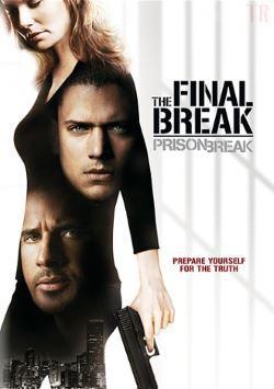 locandina del film PRISON BREAK - THE FINAL BREAK