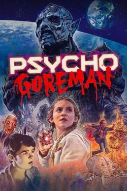 locandina del film PSYCHO GOREMAN
