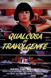 locandina del film QUALCOSA DI TRAVOLGENTE