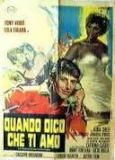 locandina del film QUANDO DICO CHE TI AMO