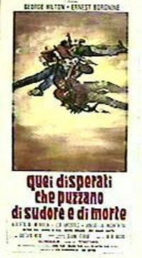 locandina del film QUEI DISPERATI CHE PUZZANO DI SUDORE E MORTE