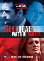 The Real Deal – Patto Di Sangue (2007)