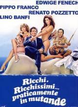 locandina del film RICCHI, RICCHISSIMI... PRATICAMENTE IN MUTANDE