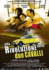 locandina del film ALLA RIVOLUZIONE SULLA DUE CAVALLI