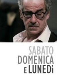 locandina del film SABATO, DOMENICA E LUNEDI' (2005)