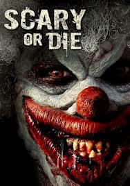 locandina del film SCARY OR DIE