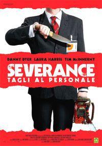 locandina del film SEVERANCE - TAGLI AL PERSONALE
