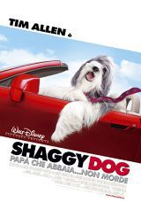 locandina del film SHAGGY DOG - PAPA' CHE ABBAIA... NON MORDE