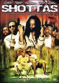 locandina del film SHOTTAS - UNA VITA AL MASSIMO