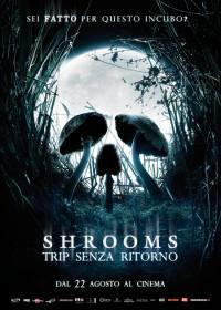 Shrooms – Trip Senza Ritorno (2006)