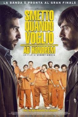 locandina del film SMETTO QUANDO VOGLIO: AD HONOREM