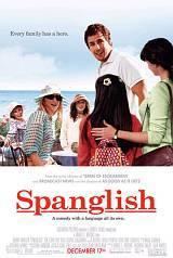 locandina del film SPANGLISH - QUANDO IN FAMIGLIA SONO IN TROPPI A PARLARE