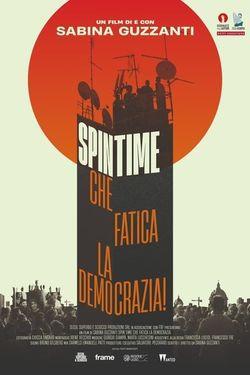 locandina del film SPIN TIME, CHE FATICA LA DEMOCRAZIA!