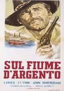 locandina del film SUL FIUME D'ARGENTO