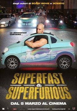 locandina del film SUPERFAST & SUPERFURIOUS - SOLO PARTY ORIGINALI