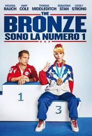 locandina del film THE BRONZE - SONO LA NUMERO 1