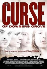 locandina del film THE CURSE OF DOWNERS GROVE