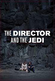 locandina del film THE DIRECTOR AN THE JEDI