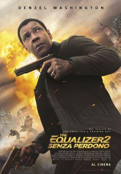 locandina del film THE EQUALIZER 2 - SENZA PERDONO