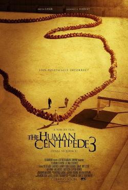 locandina del film THE HUMAN CENTIPEDE III (FINAL SEQUENCE)