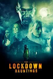 locandina del film THE LOCKDOWN HAUNTINGS