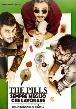The Pills: Sempre Meglio Che Lavorare (2016)