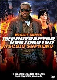The Contractor – Rischio Supremo (2007)